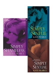 Kate Pearce Bundle: Simply Sexual, Simply Sinful & Simply Shameless ebook by Pearce Kate
