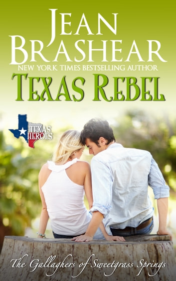 Texas Rebel - (The Gallaghers of Sweetgrass Springs #4) ebook by Jean Brashear