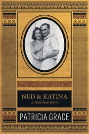 Ned & Katina ebook by Patricia Grace