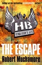 Henderson's Boys: The Escape ebook by Robert Muchamore