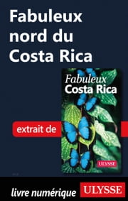 Fabuleux nord du Costa Rica ebook by Kobo.Web.Store.Products.Fields.ContributorFieldViewModel