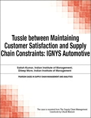 Tussle between Maintaining Customer Satisfaction and Supply Chain Constraints - IGNYS Automotive ebook by Chuck Munson