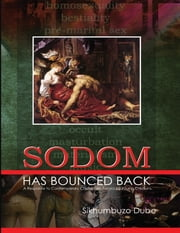 Sodom Has Bounced Back: A Response to Contemporary Challenges Faced By Young Christians ebook by Sikhumbuzo Dube