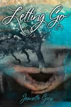 Letting Go ebook by Jeanette Grey
