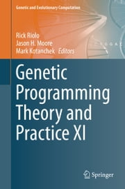 Genetic Programming Theory and Practice XI ebook by Rick Riolo,Jason H. Moore,Mark Kotanchek