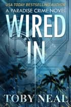 Wired In eBook von Toby Neal
