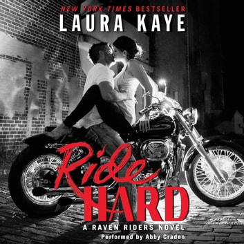 Ride Hard - A Raven Riders Novel audiobook by Laura Kaye