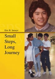 Small Steps, Long Journey ebook by Eric R. Inouye