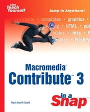 Macromedia Contribute 3 in a Snap ebook by Snell, Ned