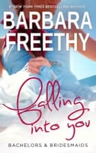 Falling Into You ebook by Barbara Freethy