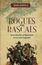 Rogues and Rascals ebook by Bob Kroll