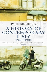 A History of Contemporary Italy - 1943-80 ebook by Paul Ginsborg