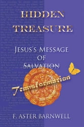 Hidden Treasure - Jesus's Message of Transformation ebook by F. Aster Barnwell