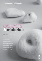 Objects and Materials - A Routledge Companion ebook by Penny Harvey,Eleanor Conlin Casella,Gillian Evans,Hannah Knox,Christine McLean,Elizabeth B. Silva,Nicholas Thoburn,Kath Woodward
