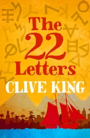 The 22 Letters ebook by Clive King, Richard Kennedy