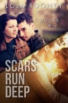 Scars Run Deep - Books 1 & 2 ebook by Lola Rooney, Shayna Krishnasamy