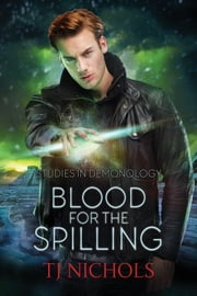 Blood for the Spilling ebook by TJ Nichols