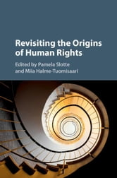 Revisiting the Origins of Human Rights ebook by Slotte, Pamela