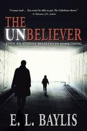 The Unbeliever ebook by E. L. Baylis