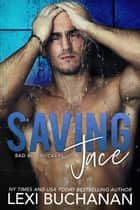 Saving Jace: Sinful ebook by Lexi Buchanan