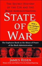 State of War - The Secret History of the C.I.A. and the Bush Administration ebook by James Risen