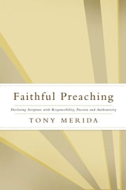 Faithful Preaching ebook by Tony Merida