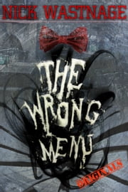 The Wrong Menu ebook by Nick Wastnage