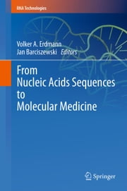 From Nucleic Acids Sequences to Molecular Medicine ebook by Volker A. Erdmann,Jan Barciszewski