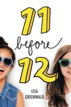 Friendship List #1: 11 Before 12 ebook by Lisa Greenwald