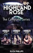 Highland Rose Bundle: The Complete Series - Highland Rose, #4 ebook by Eliza Phillips