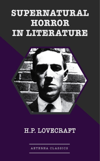 Supernatural Horror in Literature ebook by H. P. Lovecraft