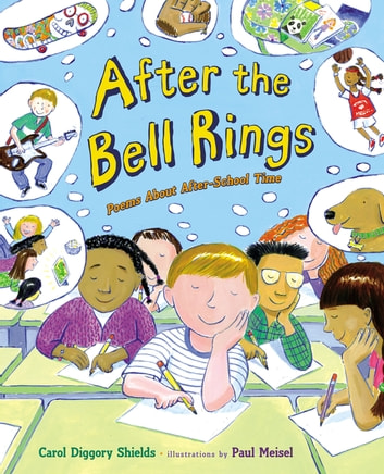 After the Bell Rings - Poems About After-School Time eBook by Carol Diggory Shields