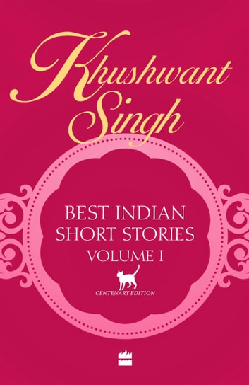 Khushwant Singh Best Indian Short Stories Volume 1 ebook by Khushwant Singh