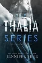 The Thalia Series: The Complete Collection ebook by Jennifer Bene