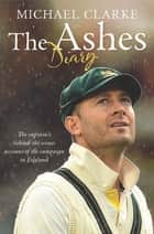 The Ashes Diary ebook by Michael Clarke