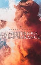 A Mysterious Disappearance - Detective Claude Bruce Murder Mystery ebook by Gordon Holmes