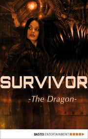 Survivor - Episode 4 - The Dragon. Science Fiction Thriller ebook by Peter Anderson,Peter Millar