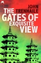 The Gates of Exquisite View - Simon Young Book 2 ebook by John Trenhaile