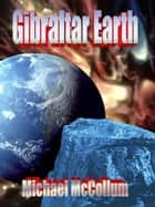 ebook Gibraltar Earth de Michael McCollum