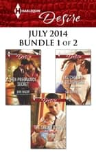 Harlequin Desire July 2014 - Bundle 1 of 2 - Her Pregnancy Secret\The Sheikh's Son\Matched to a Billionaire ebook by Ann Major, Kristi Gold, Kat Cantrell
