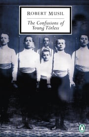 The Confusions of Young Torless ebook by Robert Musil,Shaun Whiteside,J. M. Coetzee