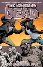 The Walking Dead Vol. 27: The Whisperer War ebook by Robert Kirkman, Charlie Adlard, Stefano Gaudiano,...
