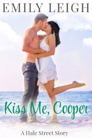 Kiss Me, Cooper - A Hale Street Novella ebook by Emily Leigh