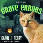 Grave Errors audiobook by Carol J. Perry