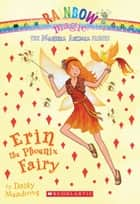 Magical Animal Fairies #3: Erin the Phoenix Fairy ebook by Daisy Meadows