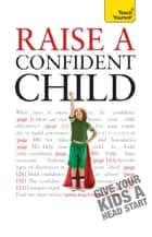 Raise a Confident Child ebook by Hilary Pereira