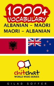 1000+ Vocabulary Albanian - Maori ebook by Gilad Soffer