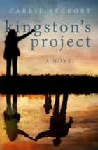 Kingston's Project ebook by Carrie Beckort