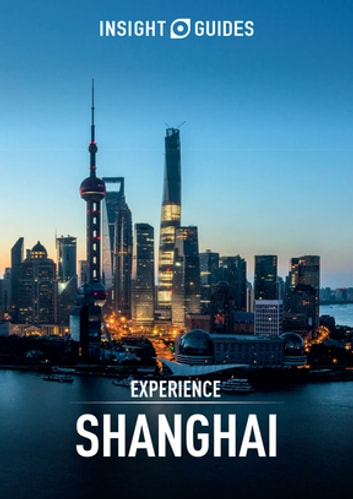 Insight Guides: Experience Shanghai ebook by Insight Guides