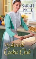 The Amish Cookie Club ebook by Sarah Price
